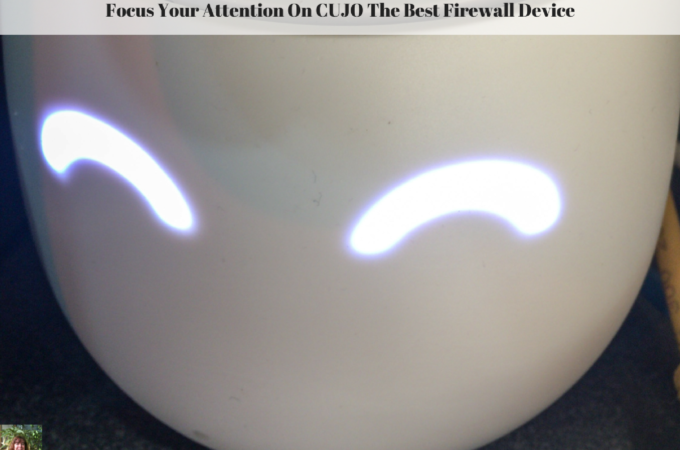 Focus Your Attention On CUJO The Best Firewall Device