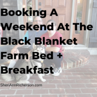 Booking A Weekend At The Black Blanket Farm Bed + Breakfast